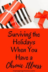 "Picture of wrapped presents and text saying, ""Surviving the Holidays When You Have a Chronic Illness"""