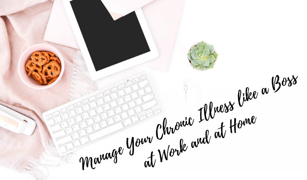 Chronic Illness | Working with a Chronic Illness | Living with a Chronic Illness | Manage Chronic Illness
